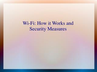 Wi-Fi: How it Works and Security Measures