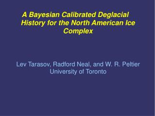 A Bayesian Calibrated Deglacial History for the North American Ice Complex