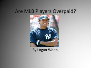 Are MLB Players Overpaid?