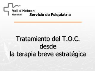 Tratamiento del T.O.C. desde  la terapia breve estrat gica