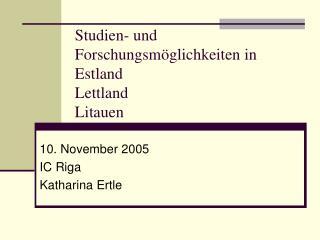 Studien- und Forschungsm öglichkeiten in Estland Lettland Litauen
