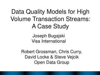 Data Quality Models for High Volume Transaction Streams:  A Case Study
