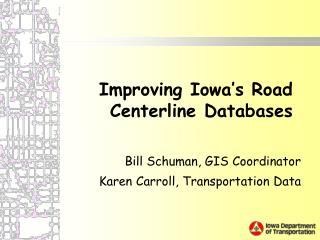 Improving Iowa's Road Centerline Databases