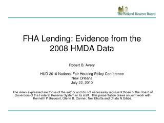 FHA Lending: Evidence from the 2008 HMDA Data