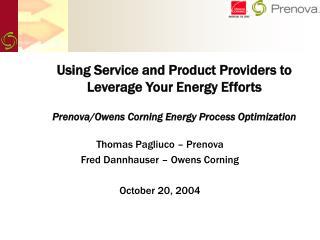Thomas Pagliuco � Prenova  Fred Dannhauser � Owens Corning October 20, 2004