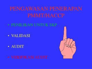 PENGAWASAN PENERAPAN PMMT/HACCP