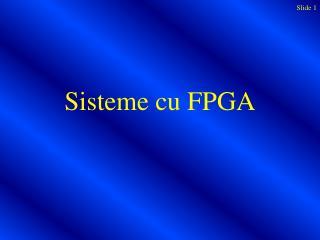 Sisteme cu FPGA