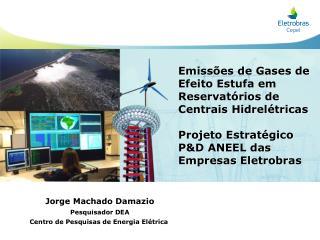 Jorge Machado Damazio Pesquisador DEA Centro de Pesquisas de Energia Elétrica
