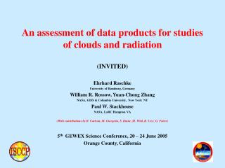 An assessment of data products for studies of clouds and radiation