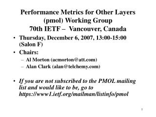Performance Metrics for Other Layers (pmol) Working Group 70th IETF –   Vancouver, Canada