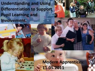 Understanding and Using Differentiation to Support Pupil Learning and Involvement.