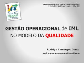 GESTÃO OPERACIONAL  de  IML  NO MODELO DA  QUALIDADE