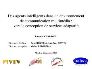 Romaric CHARTON Directeurs de thèse :  Anne BOYER  et  Jean-Paul HATON