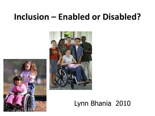 Inclusion – Enabled or Disabled?