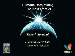Humane Data Mining:  The Next Frontier
