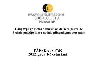 Daugavpils pilsētas domes Sociālo lietu pārvalde Sociālo pakalpojumu nodaļa pilngadīgām personām
