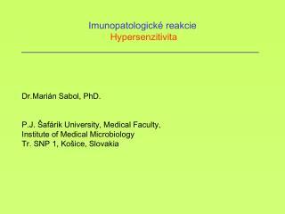 Imunopatologické reakcie  Hypersen z itivita