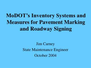 MoDOT's Inventory Systems and Measures for Pavement Marking and Roadway Signing