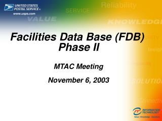 Facilities Data Base (FDB)  Phase II MTAC Meeting November 6, 2003