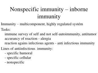 Nonspecific immunity – inborne immunity