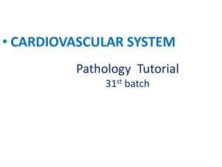 Pathology  Tutorial  31 st  batch