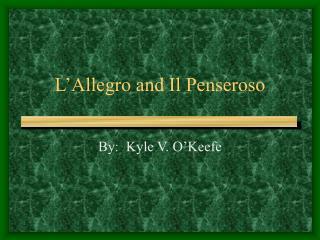 L'Allegro and Il Penseroso