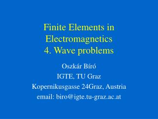 Finite Elements in Electromagnetics 4. Wave problems