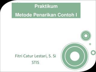 Fitri Catur Lestari, S. Si STIS