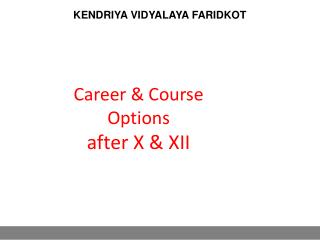 Career & Course  Options  after X & XII