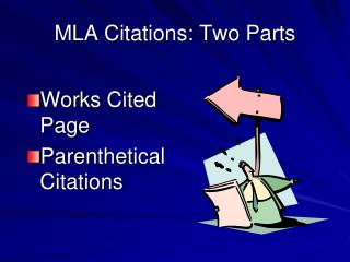 MLA Citations: Two Parts