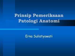 Prinsip Pemeriksaan  Patologi Anatomi