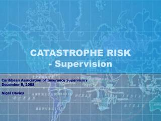 CATASTROPHE RISK - Supervision