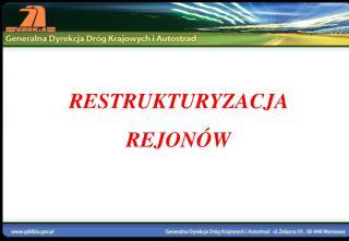 RESTRUKTURYZACJA  REJON�W