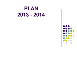 PLAN   2013 - 2014