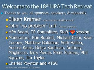 Welcome to the 18 th HPA Tech Retreat