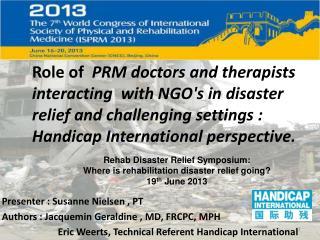 Presenter : Susanne Nielsen , PT  Authors : Jacquemin Geraldine ,  MD, FRCPC, MPH