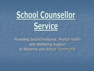 Providing Social Emotional, Mental Health and Wellbeing Support to Students and School Community