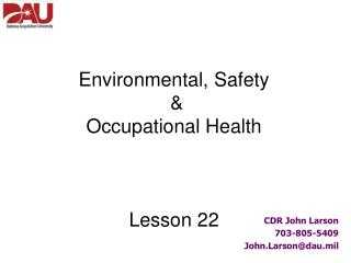 Environmental, Safety  &  Occupational Health Lesson 22
