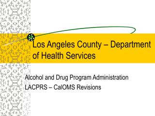 Los Angeles County – Department of Health Services
