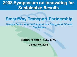2008 Symposium on Innovating for Sustainable Results