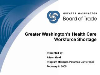 Greater Washington�s Health Care Workforce Shortage