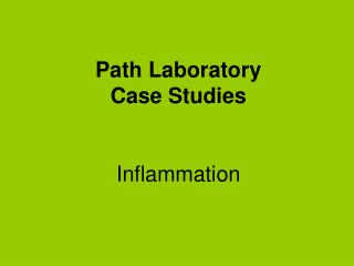 Path Laboratory Case Studies Inflammation