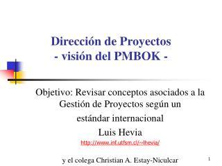 Objetivo: Revisar conceptos asociados a la Gestión de Proyectos según un  estándar internacional