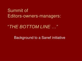 "Summit of  Editors-owners-managers: "" THE BOTTOM LINE …"""