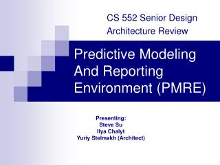 Predictive Modeling And Reporting Environment (PMRE)