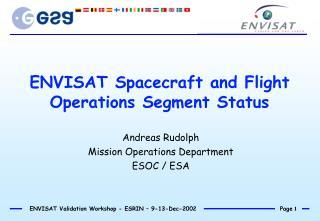 ENVISAT Spacecraft and Flight Operations Segment Status
