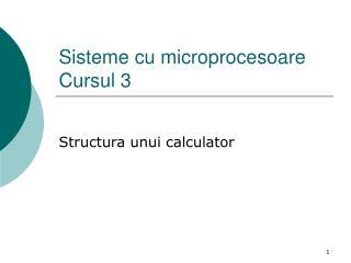 Sisteme cu microprocesoare Cursul 3