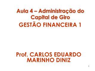 Aula 4 – Administração do Capital de Giro