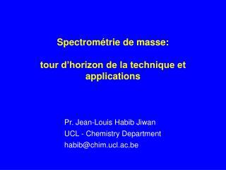 Spectrométrie de masse: tour d'horizon de la technique et applications