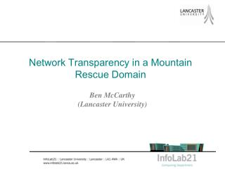 Network Transparency in a Mountain Rescue Domain